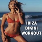Ibiza Bikini Workout - Motivation Training Music von Various Artists
