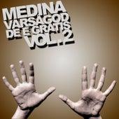 Varsågod de e gratis Vol. 2 de Medina (Sweden)