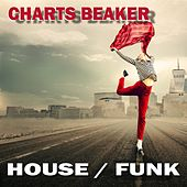 House Funk Charts Breaker von Various Artists