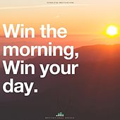 Win the Morning Win Your Day (Motivational Speech) de Fearless Motivation
