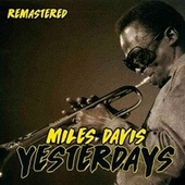 Yesterdays by Miles Davis