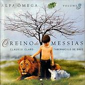 Alfa & Ômega: O Reino do Messias, Vol. 3 von Cladio Claro