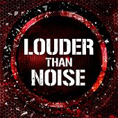 Louder Than Noise de Various Artists