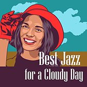 Best Jazz for a Cloudy Day von Various Artists