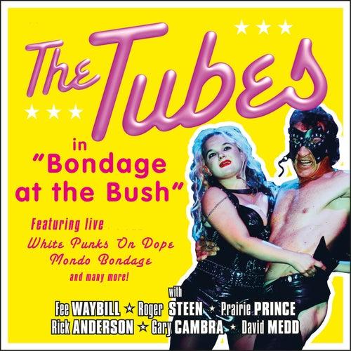 Bondage at the Bush by The Tubes