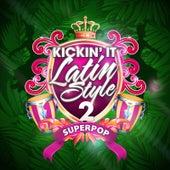 Superpop (Kickin' it Latin Style 2) de Various Artists