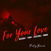For Your Love by Bizzouch