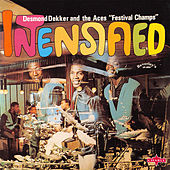Intensified (Bonus Tracks Edition) by Desmond Dekker & The Aces