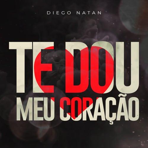 Te Dou Meu Coração de Diego Natan