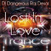 Lost in Love de DJ Dangerous Raj Desai