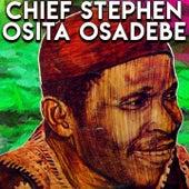 Chief Stephen Osita Osadebe by Chief Stephen Osita Osadebe