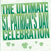 The Ultimate St. Patrick's Day Celebration by Various Artists