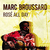 Rosé All Day de Marc Broussard