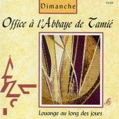 Office à l'Abbaye de Tamié: Dimanche (Louange au long des jours) by Chœur des Moines de l'Abbaye de Tamié