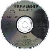 Tops Drop by Fat Pat