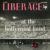 Liberace at the Hollywood Bowl (The Complete Concert) (Live) by Liberace