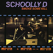 Smoke Some Kill de Schoolly D