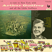 A Visit To New York WIth Arthur Godfrey And All The Little Godfrey's de Arthur Godfrey And All The Little Godfreys