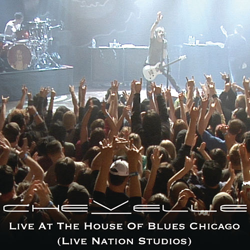 Live At The House Of Blues Chicago by Chevelle