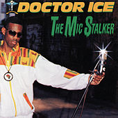 The Mic Stalker von Doctor Ice
