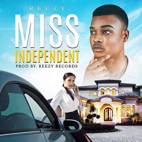 Miss Independent von Reezy