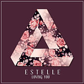 Loving You by Estelle