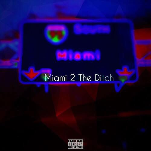 Miami To The Ditch by Flex
