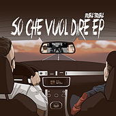 So Che Vuol Dire EP by Double Trouble