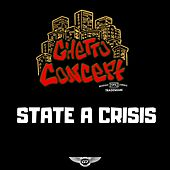 State a Crisis by Ghetto Concept