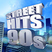 Street Hits 90s by Various Artists
