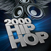 2000 Hip Hop by Various Artists