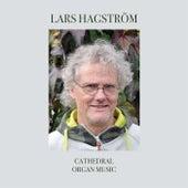 Cathedral Organ Music van Lars Hagström