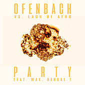 PARTY (feat. Wax and Herbal T) [Ofenbach vs. Lack Of Afro] (Remix EP) von Ofenbach