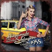 Hitparade des deutschen Schlagers - Schlagerjuwelen des Jahres 1955 by Various Artists