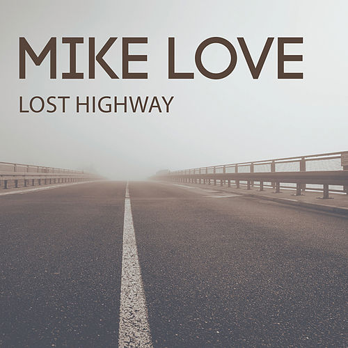 Lost Highway - EP by Mike Love