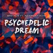 Psychedelic Dream de Mastachi