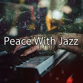 Peace With Jazz by Chillout Lounge