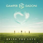 Bring the Love by GAMPER & DADONI