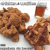 Chicken & Waffles by Napoleon Da Legend