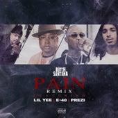 Pain (Remix) [feat. Lil Yee, E-40, Prezi] von Dutch Santana