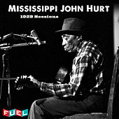 The 1928 Sessions by Mississippi John Hurt