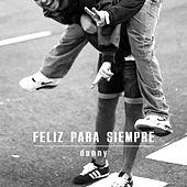 Feliz Para Siempre (Single Edit) de Danny