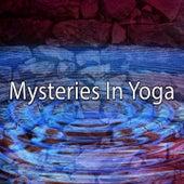 Mysteries In Yoga von Yoga Music