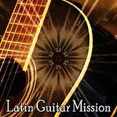Latin Guitar Mission by Guitar Instrumentals