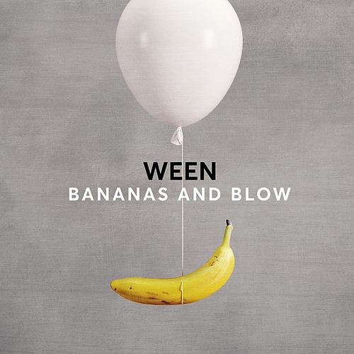 Bananas and Blow by Ween