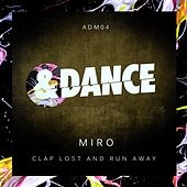 Clap Lost and Run Away by Miro