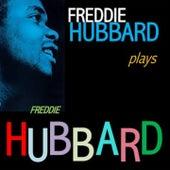 Freddie Hubbard Plays Freddie Hubbard by Freddie Hubbard