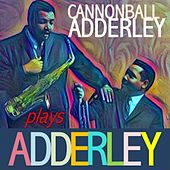 Cannonball Adderley Plays Adderley de Cannonball Adderley