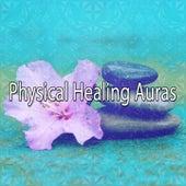 Physical Healing Auras von Massage Therapy Music