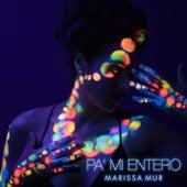 Pa' Mi Entero by Marissa Mur